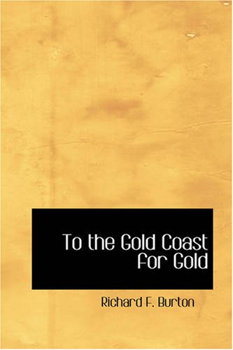 to-the-gold-coast-for-gold-a-personal-narrative-in-two-volumes-volume-i