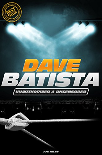 Joe Riley - Dave Batista - Wrestling Unauthorized & Uncensored (All Ages Deluxe Edition with Videos)