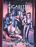 Cigarettes: A novel (1555840922) by Mathews, Harry