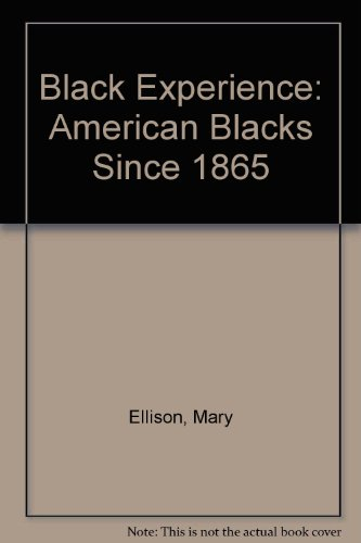 Black Experience: American Blacks Since 1865
