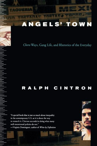Angels Town: Chero Ways, Gang Life, and the Rhetorics of...