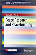 Peace Research and Peacebuilding 9 SpringerBriefs on Pioneers in Science and Practice
