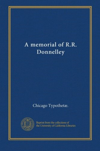 A Memorial Of R.R. Donnelley