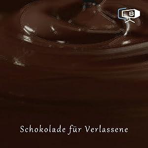 Der Schokoladenratgeber. Verlassen Hörbuch