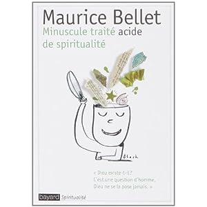 Minuscule Traité acide de spiritualité - Maurice Bellet