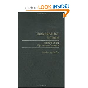 Transrealist Fiction: Writing in the Slipstream of Science (Contributions to the Study of Science Fiction and... by Damien Broderick