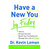 Have a New You by Friday: How to Accept Yourself, Boost Your Confidence & Change Your Life in 5 Daysby Dr. Kevin Leman