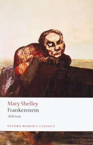 Frankenstein or The Modern Prometheus: The 1818 Text...