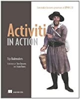 Activiti in Action: Executable business processes in BPMN 2.0 Front Cover
