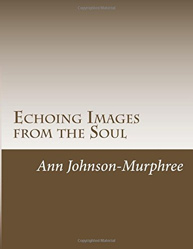 Echoing Images from the Soul: A Journey into the Soul
