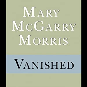Vanished | [Mary McGarry Morris]