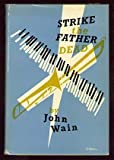 Strike the Father Dead: A Novel (0333091795) by John Wain