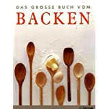 Das groe Buch vom Backen