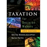 img - for Shirley Dennis-Escoffier,Karen A. Fortin'sTaxation for Decision Makers [Hardcover](2010) book / textbook / text book