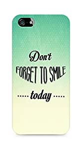 Amez Dont forget to Smile Today Back Cover For Apple iPhone 5s