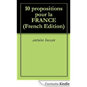 10 propositions pour la FRANCE (French Edition)