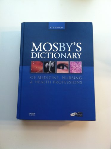 Mosby's Dictionary of Medicine, Nursing & Health...