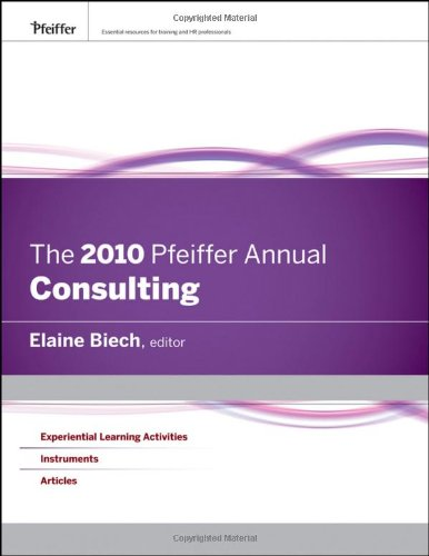 The 2010 Pfeiffer Annual: Consulting (J-B Pfeiffer Annual Looseleaf Vol2)