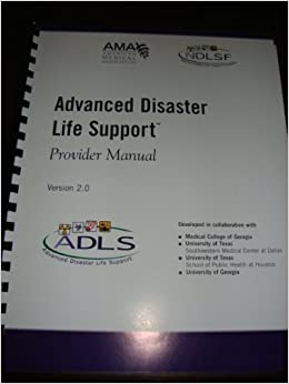 Advanced Disaster Life Support - Provider Manual (version ...