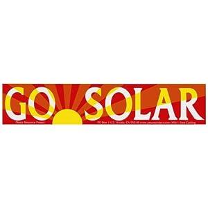 Go Solar. -Bumper Sticker.