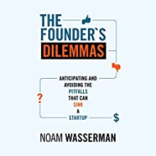 The Founder's Dilemmas Audiobook by Noam Wasserman Narrated by Mark Mosely