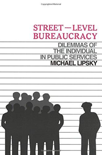 Street Level Bureaucracy: Dilemmas of the Individual in...