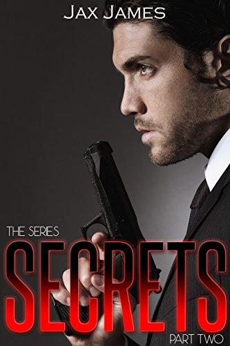 Book: Secrets - Part Two (The Secret Series Book 1) by Jax James