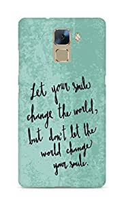 AMEZ let your smile change the world Back Cover For Huawei Honor 7