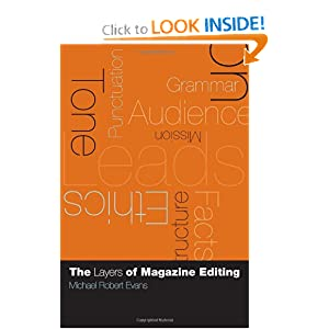 The Layers of Magazine Editing Michael Robert Evans