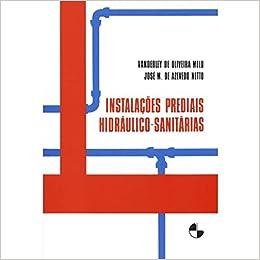 Instalações Prediais Hidráulico-Sanitárias (Em Portuguese do