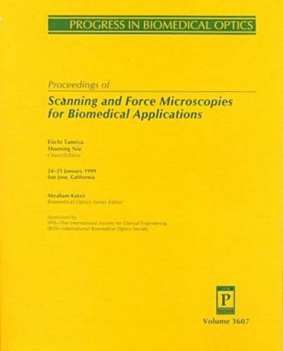 Proceedings Of Scanning And Force Microscopies For Biomedical Applications: 24-25 January 1999 San Jose, California (Progress In Biomedical Optics)