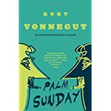 Palm Sunday: An Autobiographical Collage ~ Kurt Vonnegut