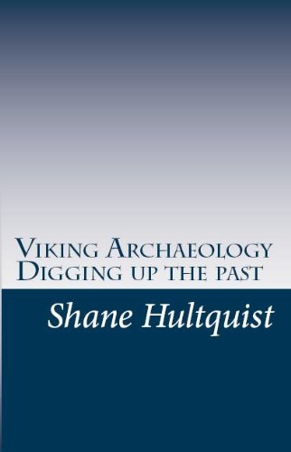 Viking Archaeology : Digging Up the Past