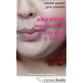 Amandine RENDEZ-VOUS SUR LA COTE D'AMOUR (Girly Comedy t. 12)