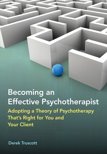Becoming an Effective Psychotherapist: Adopting a Theory...