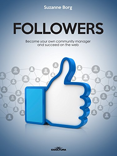 Followers: Become your own community manager and succeed on the web
