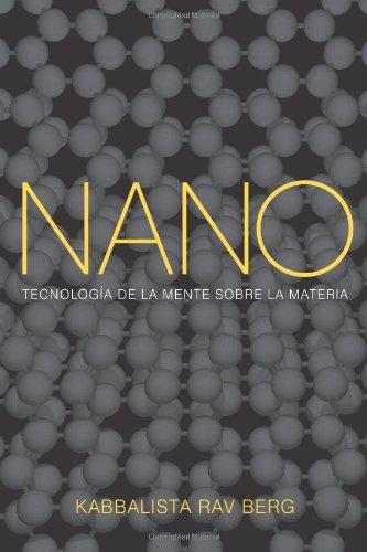 Nano: Tecnologia De La Mente Sobre La Materia (Spanish Edition)
