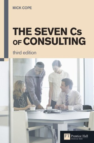 The Seven Cs of Consulting (3rd Edition)