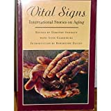 Vital Signs: International Short Stories on Aging (Graywolf Short Fiction Series)