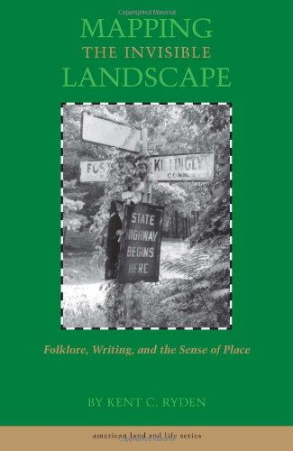 Mapping the Invisible Landscape: Folklore, Writing, and...