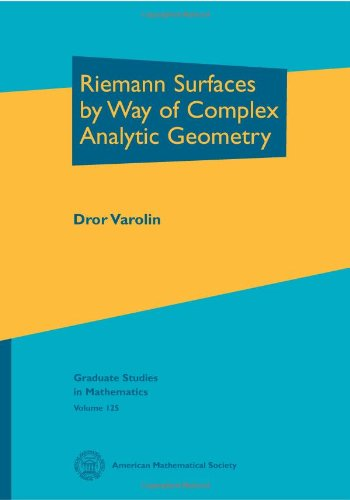 Riemann Surfaces By Way Of Complex Analytic Geometry (Graduate Studies In Mathematics)
