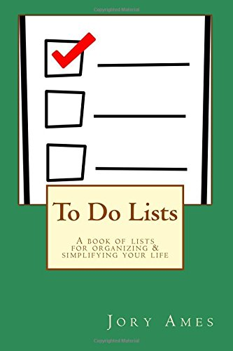 To Do Lists: A Book of Lists for Organizing & Simplifying Your Life