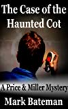 The Case of the Haunted Cot (The Price & Miller Mysteries Book 1) (English Edition)