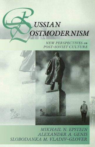Russian Postmodernism: New Perspectives on Late Soviet...