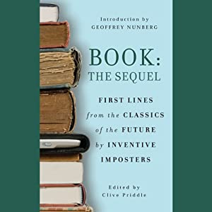 Book: The Sequel: First Lines from the Classics of the Future by Inventive Imposters | [Clive Priddle, Geoffrey Nunberg]