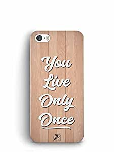 YuBingo You Live Only Once Designer Mobile Case Back Cover for Apple iPhone 5S