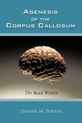 Agenesis of the Corpus Callosum: The Beast Within