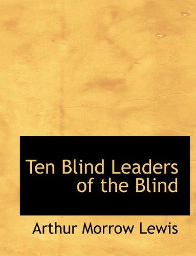Ten Blind Leaders of the Blind