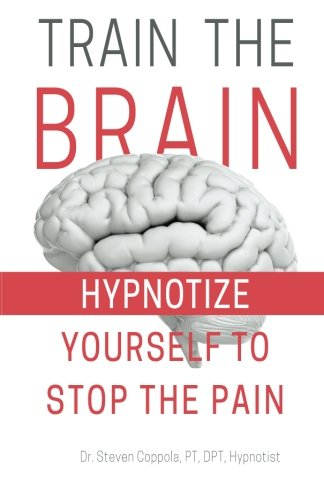 Train the Brain: Hypnotize Yourself to Stop the Pain