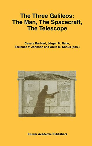 the-three-galileos-the-man-the-spacecraft-the-telescope-proceedings-of-the-conference-held-in-padova